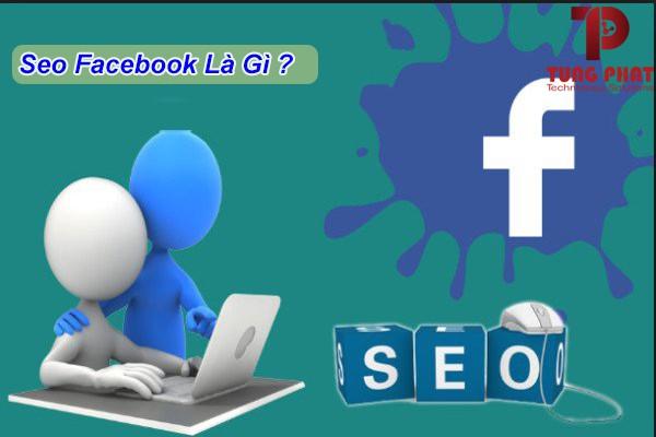 Tìm hiểu seo trên facebook là gì